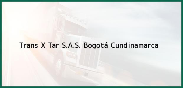 Teléfono, Dirección y otros datos de contacto para Trans X Tar S.A.S., Bogotá, Cundinamarca, Colombia