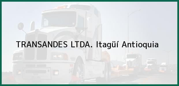 Teléfono, Dirección y otros datos de contacto para TRANSANDES LTDA., Itagüí, Antioquia, Colombia
