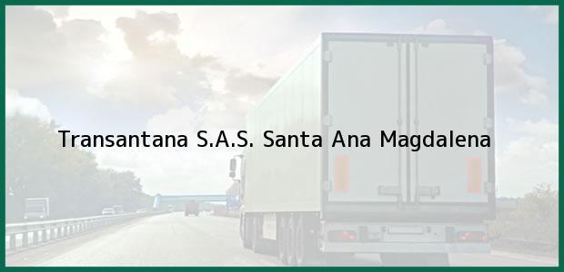 Teléfono, Dirección y otros datos de contacto para Transantana S.A.S., Santa Ana, Magdalena, Colombia