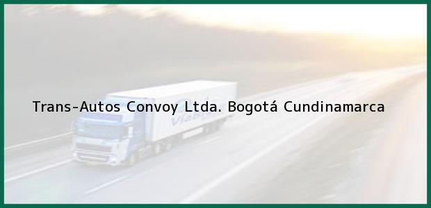 Teléfono, Dirección y otros datos de contacto para Trans-Autos Convoy Ltda., Bogotá, Cundinamarca, Colombia