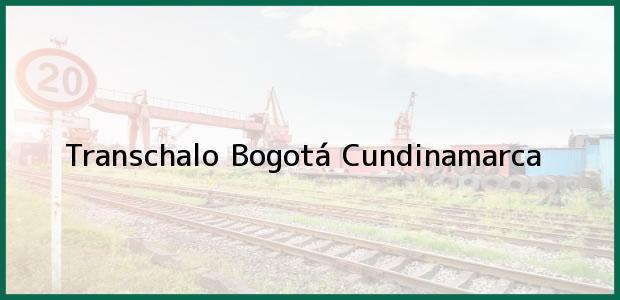 Teléfono, Dirección y otros datos de contacto para Transchalo, Bogotá, Cundinamarca, Colombia