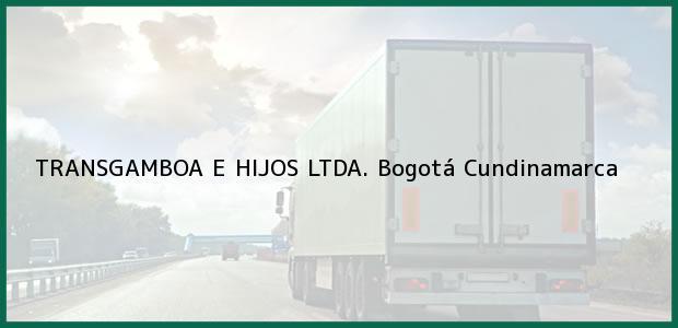 Teléfono, Dirección y otros datos de contacto para TRANSGAMBOA E HIJOS LTDA., Bogotá, Cundinamarca, Colombia