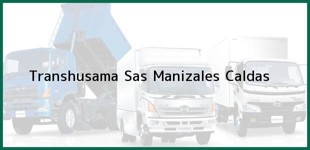 Teléfono, Dirección y otros datos de contacto para Transhusama Sas, Manizales, Caldas, Colombia