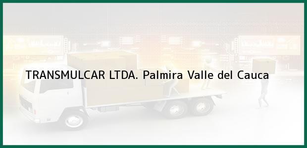 Teléfono, Dirección y otros datos de contacto para TRANSMULCAR LTDA., Palmira, Valle del Cauca, Colombia