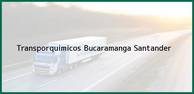 Teléfono, Dirección y otros datos de contacto para Transporquimicos, Bucaramanga, Santander, Colombia