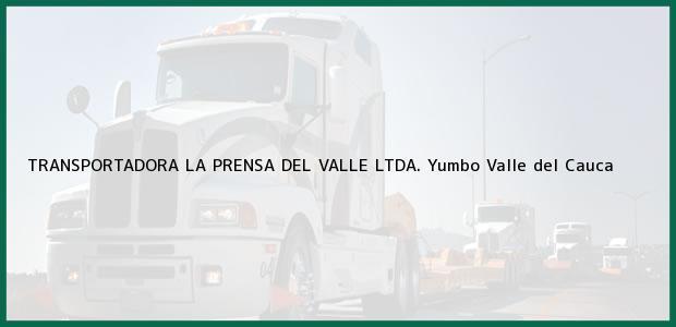 Teléfono, Dirección y otros datos de contacto para TRANSPORTADORA LA PRENSA DEL VALLE LTDA., Yumbo, Valle del Cauca, Colombia