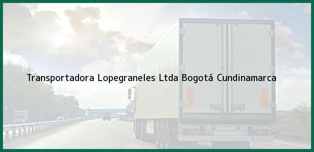 Teléfono, Dirección y otros datos de contacto para Transportadora Lopegraneles Ltda, Bogotá, Cundinamarca, Colombia