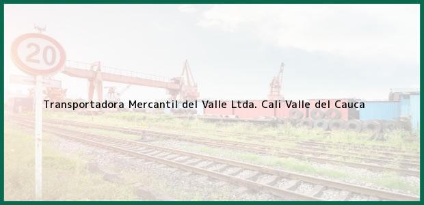Teléfono, Dirección y otros datos de contacto para Transportadora Mercantil del Valle Ltda., Cali, Valle del Cauca, Colombia