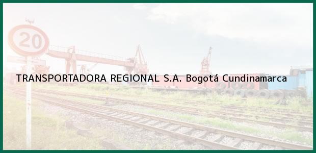 Teléfono, Dirección y otros datos de contacto para TRANSPORTADORA REGIONAL S.A., Bogotá, Cundinamarca, Colombia