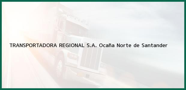 Teléfono, Dirección y otros datos de contacto para TRANSPORTADORA REGIONAL S.A., Ocaña, Norte de Santander, Colombia