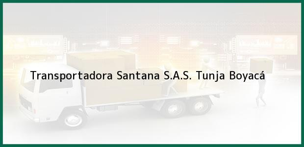 Teléfono, Dirección y otros datos de contacto para Transportadora Santana S.A.S., Tunja, Boyacá, Colombia