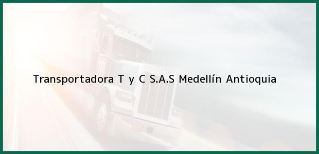 Teléfono, Dirección y otros datos de contacto para Transportadora T y C S.A.S, Medellín, Antioquia, Colombia