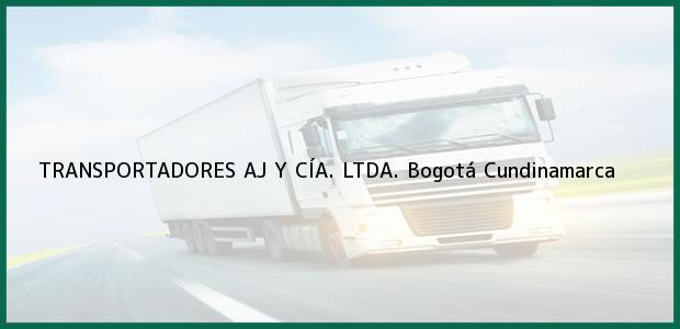 Teléfono, Dirección y otros datos de contacto para TRANSPORTADORES AJ Y CÍA. LTDA., Bogotá, Cundinamarca, Colombia