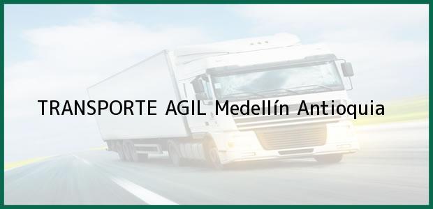 Teléfono, Dirección y otros datos de contacto para TRANSPORTE AGIL, Medellín, Antioquia, Colombia