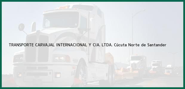 Teléfono, Dirección y otros datos de contacto para TRANSPORTE CARVAJAL INTERNACIONAL Y CIA. LTDA., Cúcuta, Norte de Santander, Colombia