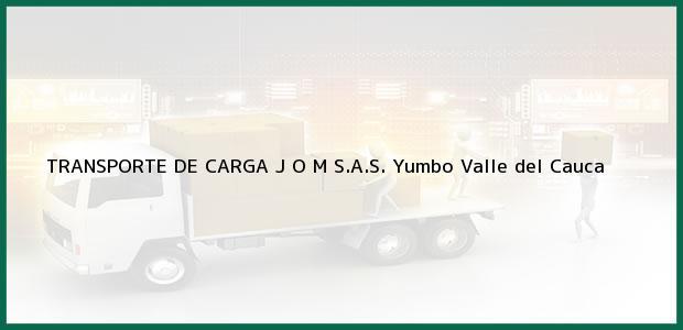 Teléfono, Dirección y otros datos de contacto para TRANSPORTE DE CARGA J O M S.A.S., Yumbo, Valle del Cauca, Colombia