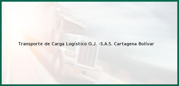 Teléfono, Dirección y otros datos de contacto para Transporte de Carga Logístico O.J. -S.A.S., Cartagena, Bolívar, Colombia
