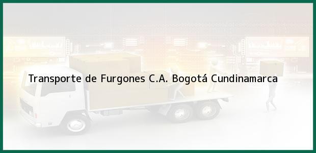 Teléfono, Dirección y otros datos de contacto para Transporte de Furgones C.A., Bogotá, Cundinamarca, Colombia