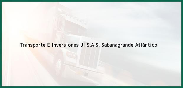 Teléfono, Dirección y otros datos de contacto para Transporte E Inversiones Jl S.A.S., Sabanagrande, Atlántico, Colombia