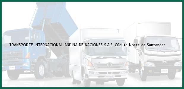 Teléfono, Dirección y otros datos de contacto para TRANSPORTE INTERNACIONAL ANDINA DE NACIONES S.A.S., Cúcuta, Norte de Santander, Colombia