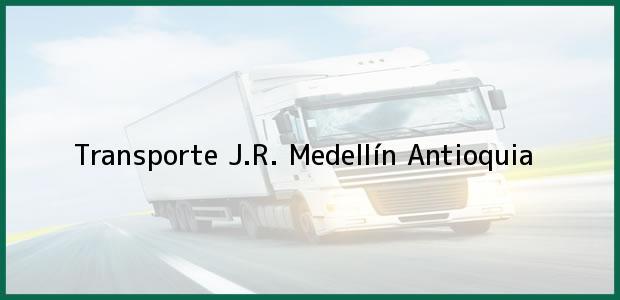 Teléfono, Dirección y otros datos de contacto para Transporte J.R., Medellín, Antioquia, Colombia