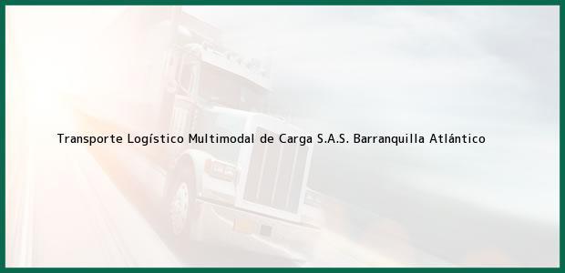Teléfono, Dirección y otros datos de contacto para Transporte Logístico Multimodal de Carga S.A.S., Barranquilla, Atlántico, Colombia