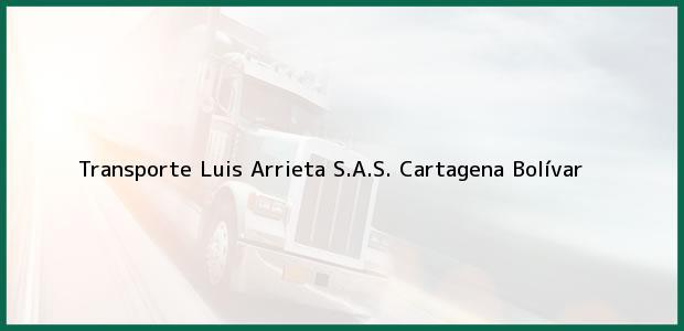 Teléfono, Dirección y otros datos de contacto para Transporte Luis Arrieta S.A.S., Cartagena, Bolívar, Colombia
