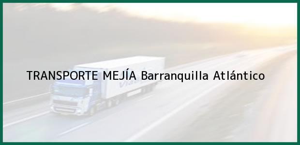 Teléfono, Dirección y otros datos de contacto para TRANSPORTE MEJÍA, Barranquilla, Atlántico, Colombia