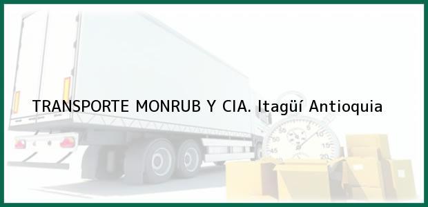 Teléfono, Dirección y otros datos de contacto para TRANSPORTE MONRUB Y CIA., Itagüí, Antioquia, Colombia