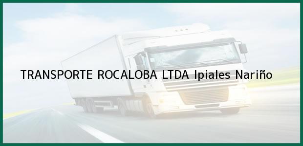 Teléfono, Dirección y otros datos de contacto para TRANSPORTE ROCALOBA LTDA, Ipiales, Nariño, Colombia