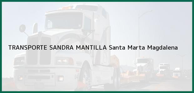 Teléfono, Dirección y otros datos de contacto para TRANSPORTE SANDRA MANTILLA, Santa Marta, Magdalena, Colombia