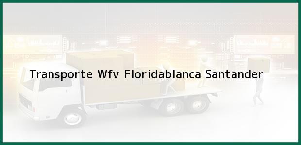 Teléfono, Dirección y otros datos de contacto para Transporte Wfv, Floridablanca, Santander, Colombia