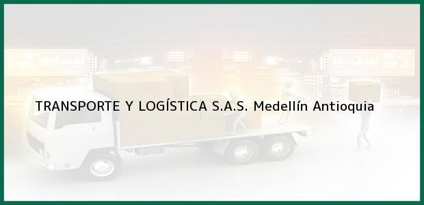 Teléfono, Dirección y otros datos de contacto para TRANSPORTE Y LOGÍSTICA S.A.S., Medellín, Antioquia, Colombia