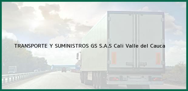 Teléfono, Dirección y otros datos de contacto para TRANSPORTE Y SUMINISTROS GS S.A.S, Cali, Valle del Cauca, Colombia