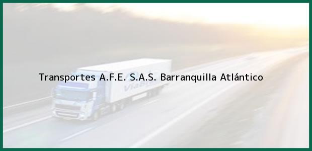 Teléfono, Dirección y otros datos de contacto para Transportes A.F.E. S.A.S., Barranquilla, Atlántico, Colombia