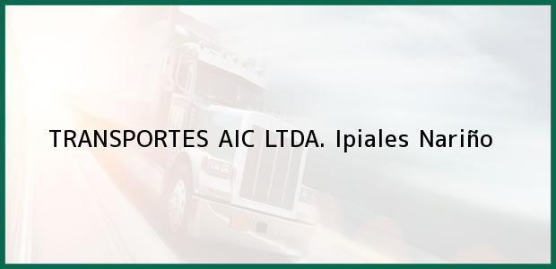 Teléfono, Dirección y otros datos de contacto para TRANSPORTES AIC LTDA., Ipiales, Nariño, Colombia