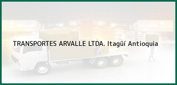 Teléfono, Dirección y otros datos de contacto para TRANSPORTES ARVALLE LTDA., Itagüí, Antioquia, Colombia