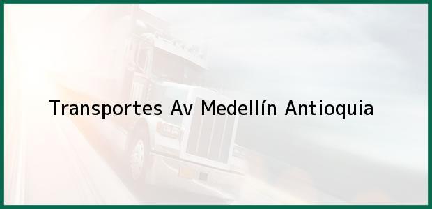 Teléfono, Dirección y otros datos de contacto para Transportes Av, Medellín, Antioquia, Colombia