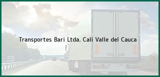 Teléfono, Dirección y otros datos de contacto para Transportes Bari Ltda., Cali, Valle del Cauca, Colombia