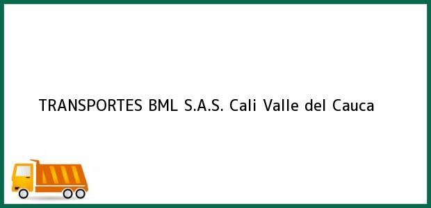 Teléfono, Dirección y otros datos de contacto para TRANSPORTES BML S.A.S., Cali, Valle del Cauca, Colombia