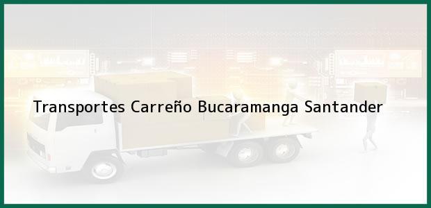 Teléfono, Dirección y otros datos de contacto para Transportes Carreño, Bucaramanga, Santander, Colombia