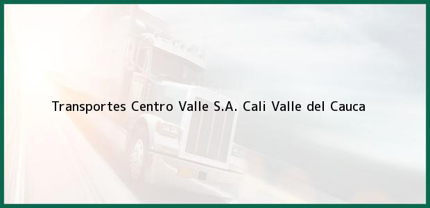 Teléfono, Dirección y otros datos de contacto para Transportes Centro Valle S.A., Cali, Valle del Cauca, Colombia
