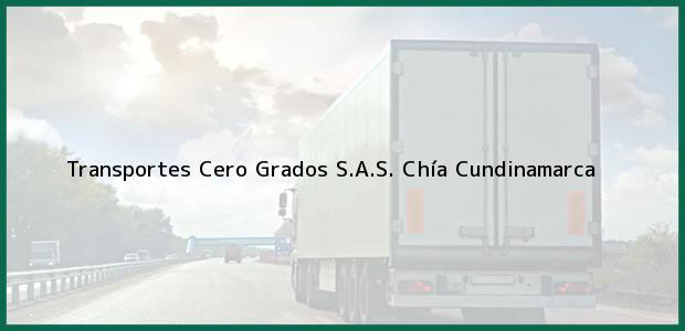 Teléfono, Dirección y otros datos de contacto para Transportes Cero Grados S.A.S., Chía, Cundinamarca, Colombia