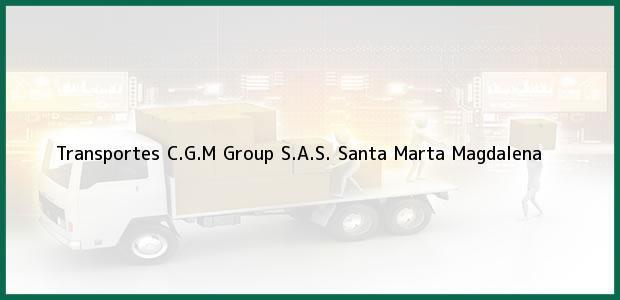 Teléfono, Dirección y otros datos de contacto para Transportes C.G.M Group S.A.S., Santa Marta, Magdalena, Colombia