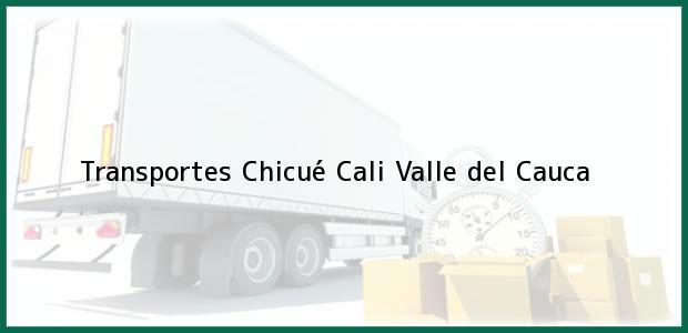 Teléfono, Dirección y otros datos de contacto para Transportes Chicué, Cali, Valle del Cauca, Colombia