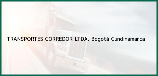 Teléfono, Dirección y otros datos de contacto para TRANSPORTES CORREDOR LTDA., Bogotá, Cundinamarca, Colombia