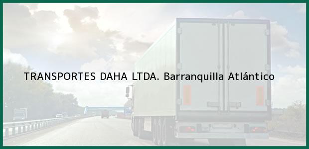 Teléfono, Dirección y otros datos de contacto para TRANSPORTES DAHA LTDA., Barranquilla, Atlántico, Colombia