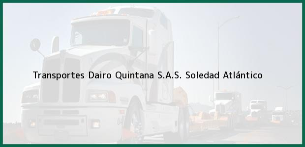 Teléfono, Dirección y otros datos de contacto para Transportes Dairo Quintana S.A.S., Soledad, Atlántico, Colombia