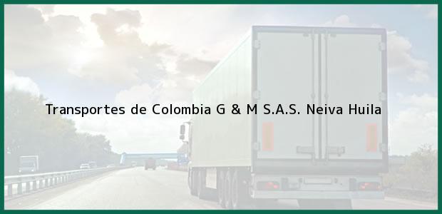 Teléfono, Dirección y otros datos de contacto para Transportes de Colombia G & M S.A.S., Neiva, Huila, Colombia