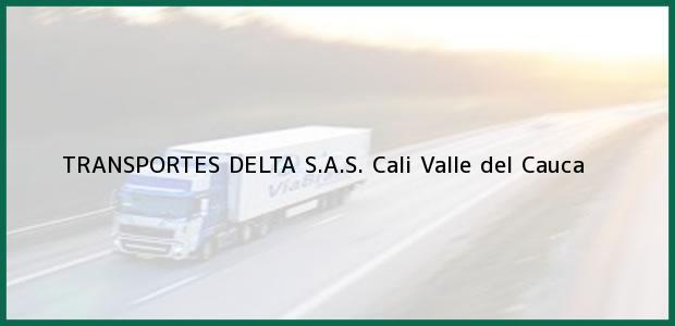 Teléfono, Dirección y otros datos de contacto para TRANSPORTES DELTA S.A.S., Cali, Valle del Cauca, Colombia